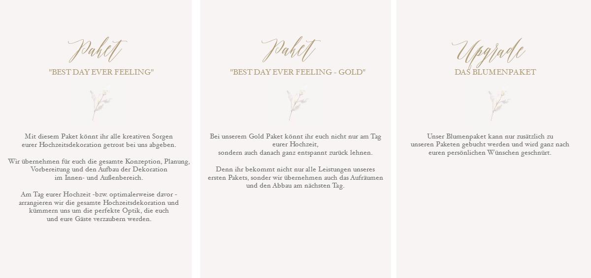 Mit diesem Paket könnt ihr alle kreativen Sorgen eurer Hochzeitsdekoration getrost bei uns abgeben. Wir übernehmen für euch die gesamte Konzeption, Planung, Vorbereitung und den Aufbau der Dekoration im Innen- und Außenbereich. Am Tag eurer Hochzeit -bzw. optimalerweise davor - arrangieren wir die gesamte Hochzeitsdekoration und kümmern uns um die perfekte Optik, die euch und eure Gäste verzaubern werden. Bei unserem Gold Paket könnt ihr euch nicht nur am Tag eurer Hochzeit, sondern auch danach ganz entspannt zurück lehnen. Denn ihr bekommt nicht nur alle Leistungen unseres ersten Pakets, sonder wir übernehmen auch das Aufräumen und den Abbau am nächsten Tag.